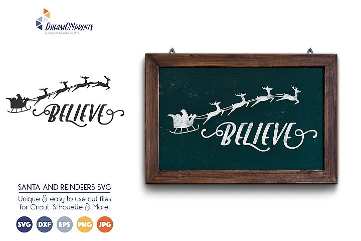 believe christmas svg files santa claus and reindeers