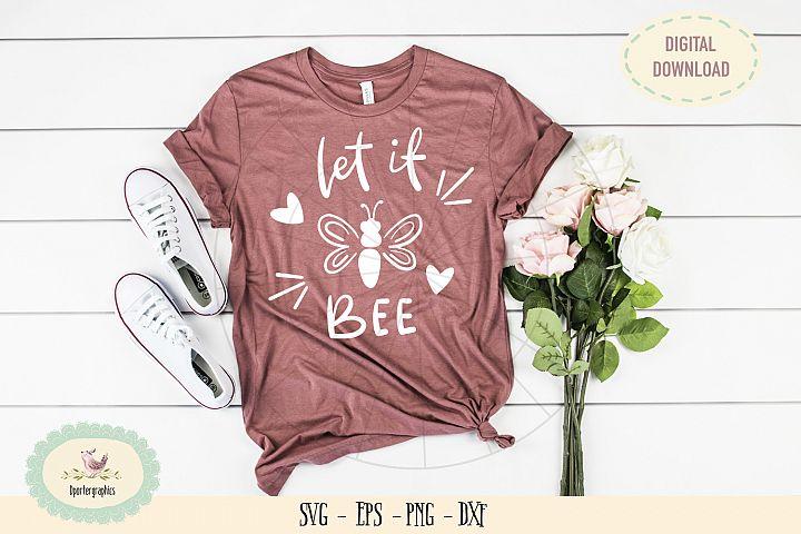 Let it bee SVG PNG hand lettered t-shirt design