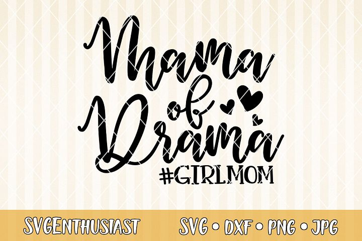 Mama of drama - girl mom SVG cut file