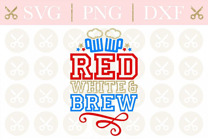 4th Of July Svg Red White And Brew Svg Fourth Of July Svg