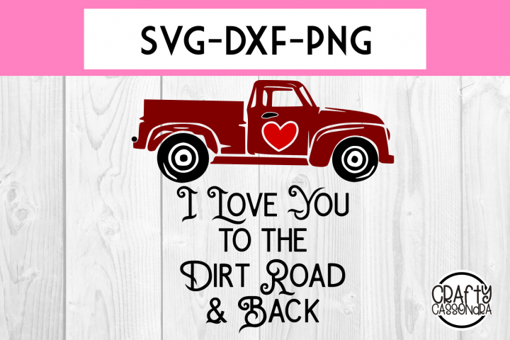 Valentines day truck - i love you to the dirt road and back