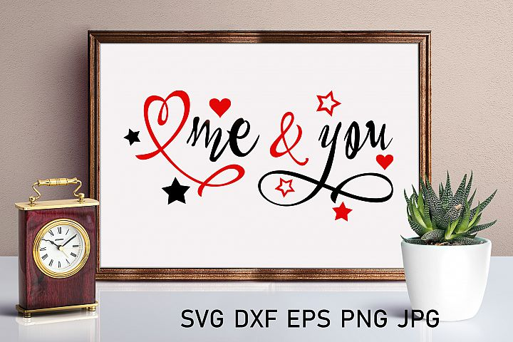 Me and You svg Valentine svg Love svg Wedding SVG Heart svg