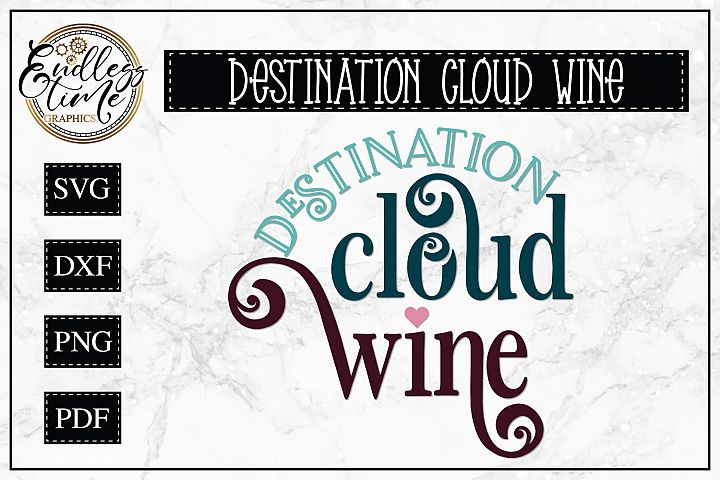 Destination Cloud Wine SVG - A Wine Quote SVG