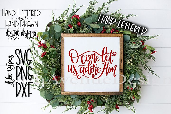 O Come Let Us Adore Him SVG, Christmas SVG, PNG, DXF