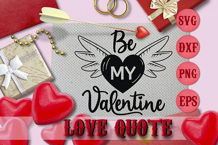 BE MY VALENTINE quote Valentine svg Love SVG DESIGN