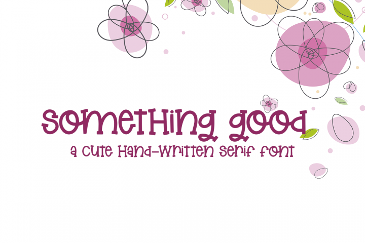 Something Good - A Cute Hand-Lettered Serif Font