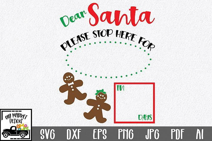 Christmas Countdown SVG Cut File - Dear Santa Stop Here SVG