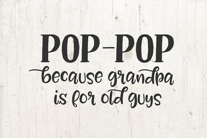 Pop pop because grandpa is for old guys Svg gift mug shirt