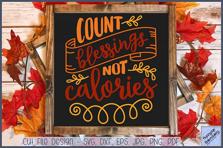 Count Your Blessings Not Calories - SVG, Clipart, Printable