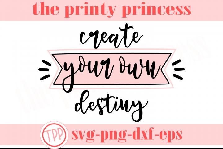 Create your own destiny svg, Motivational quote svg design,