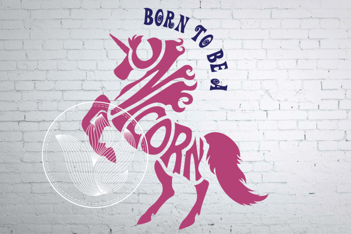 Digital Born to be a unicorn Word Art, Unicorn svg, png, eps
