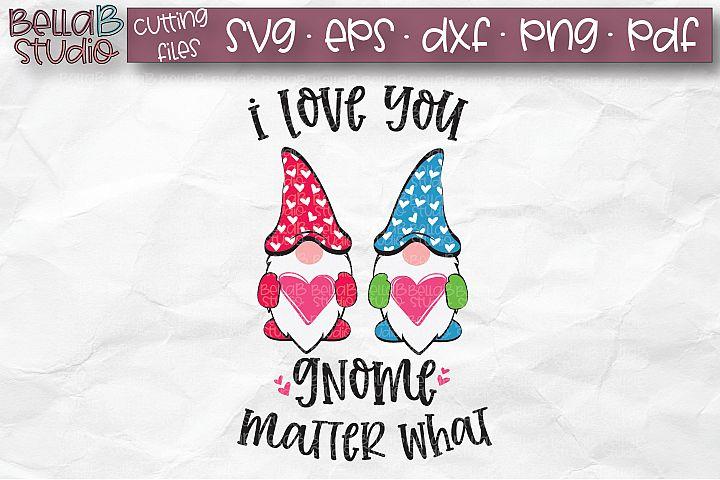 Valentine Gnomes SVG, I Love You Gnome Matter What SVG