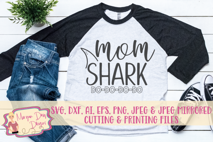 Mom Shark Do Do Do Do SVG, DXF, AI, EPS, PNG, JPEG