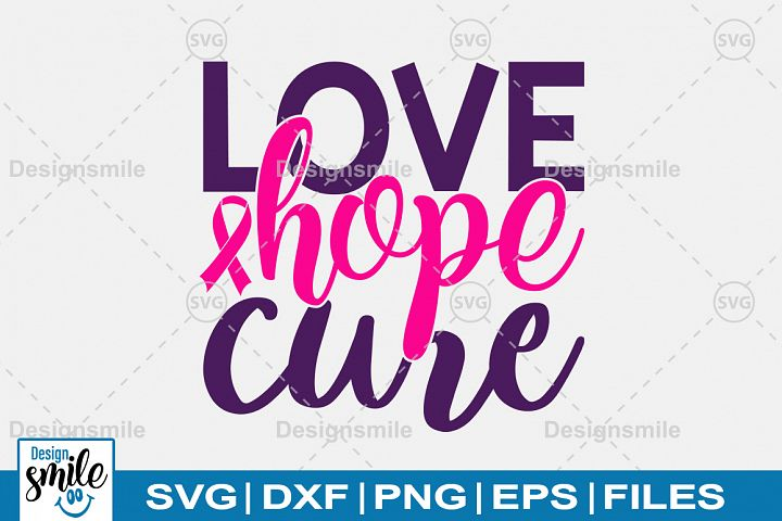 Love Hope Cure Svg | Cancer svg | Awareness svg