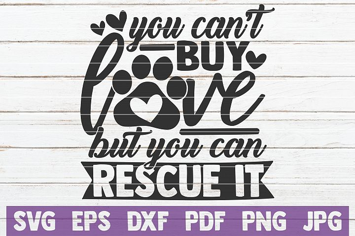 You Cant Buy Love But You Can Rescue It SVG Cut File
