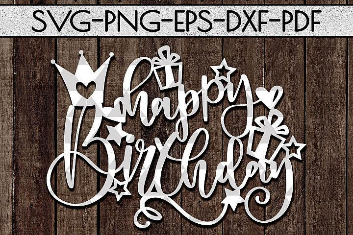 Happy Birthday SVG Cutting File, Birthday Gift Papercut, PDF