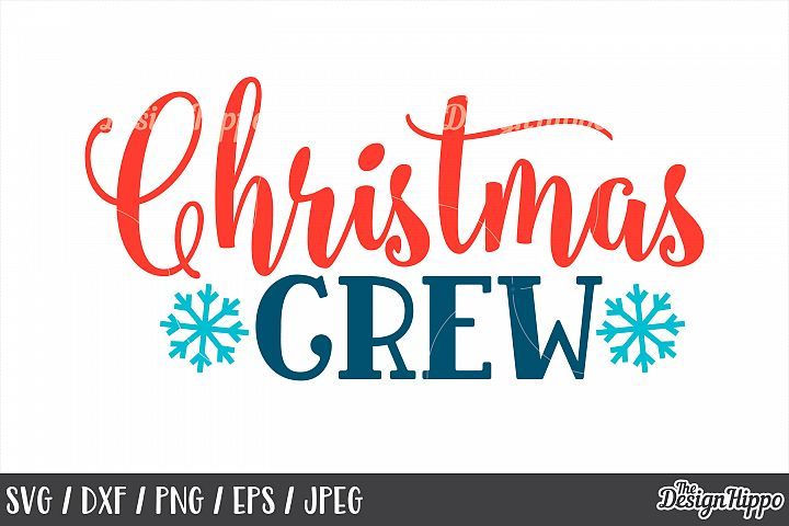 Christmas Crew, SVG, Winter, Snowflake, PNG, DXF, Cut Files