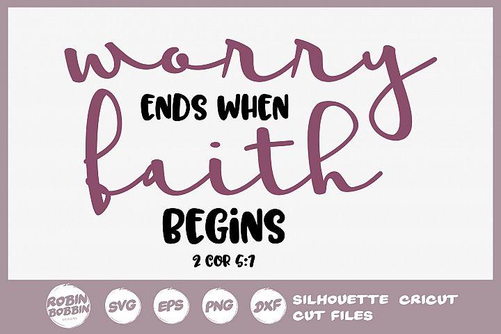 Bible SVG - Worry Ends When Faith Begins SVG - Christian SVG
