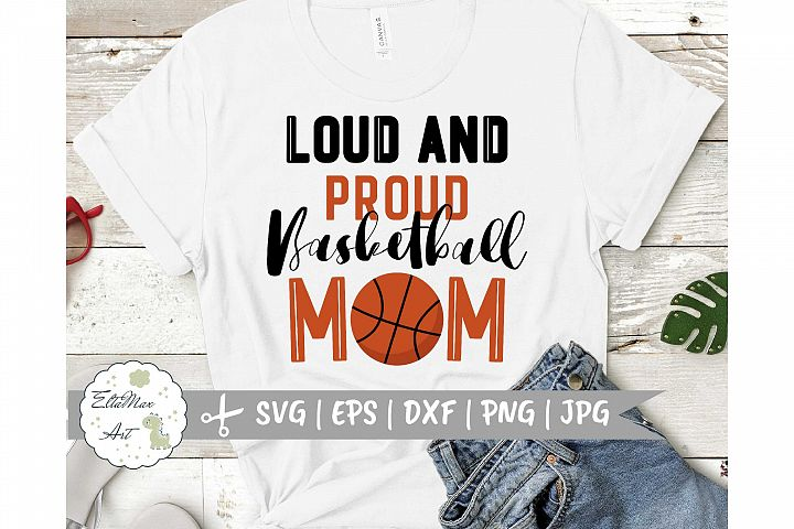 Loud And Proud Basketball Svg, Basketball Svg, DXF