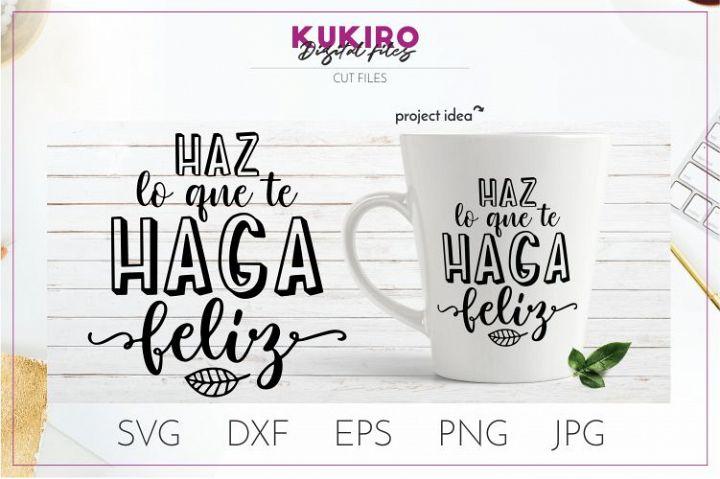Haz lo que te haga feliz SVG - FRASES MOTIVADORAS - Spanish