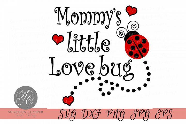 Mommys Little Love Bug
