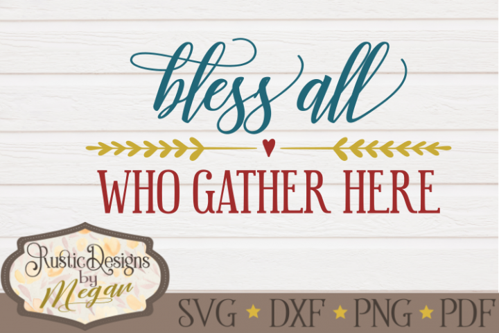 Bless all Who Gather Here Fall svg cut file