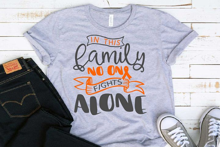 In this family no one fights alone Leukemia Cancer Svg 1562