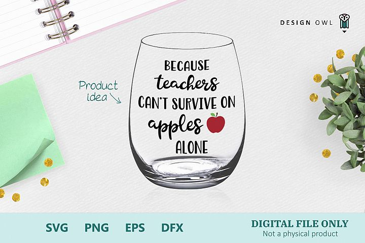 Because teachers cant survive on apples - SVG cut file