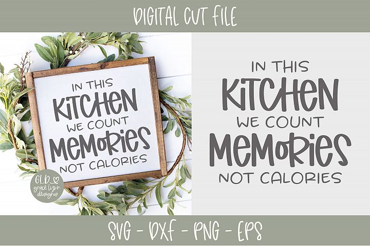 In This Kitchen We Count Memories Not Calories - SVG