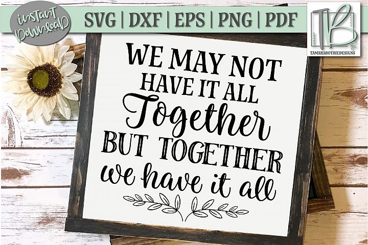 We May Not Have It All Together SVG File, Home SVG Cut file