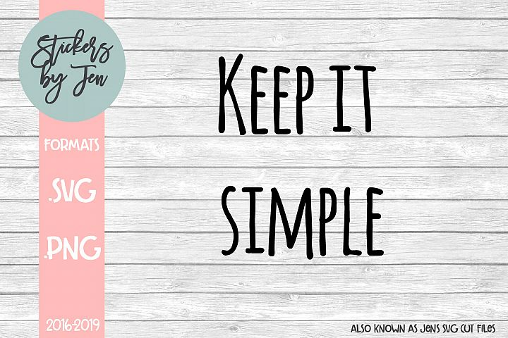Keep It Simple SVG Cut File
