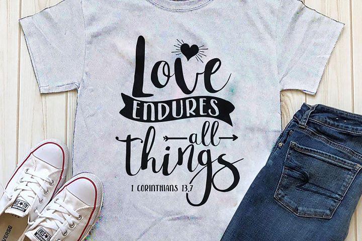Love endures all things Printable