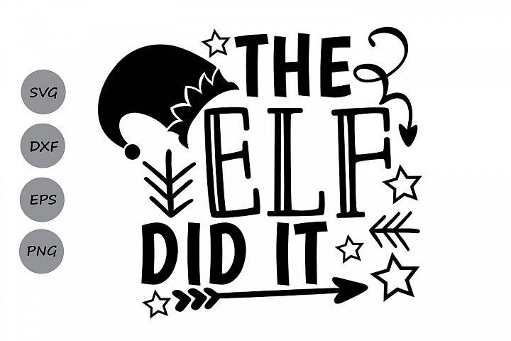 The Elf Did It Svg, Chriistmas Svg, Elf Svg, Elf Hat Svg.