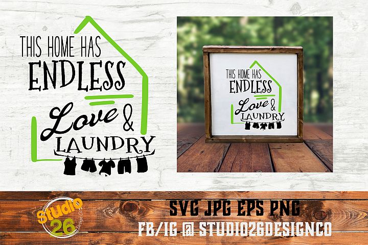 This Home Has Endless Love & Laundry - SVG PNG EPS