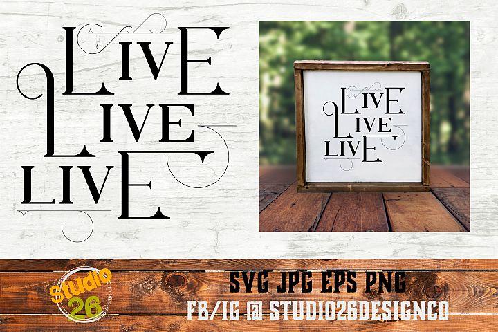 Live Live Live - SVG PNG EPS