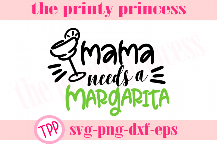 Mama Needs a Margaritasvg, Cinco de Mayo svg, funny design