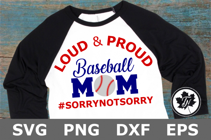 Loud and Proud Baseball Mom - A Sports SVG Cut File