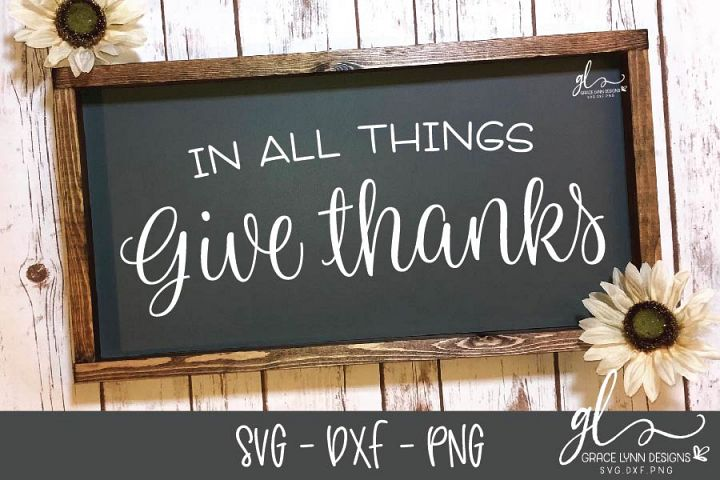 In All Things Give Thanks - Thanksgiving SVG Cut File