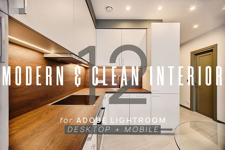 12 Modern & Clean Interior Presets for Lightroom & Mobile