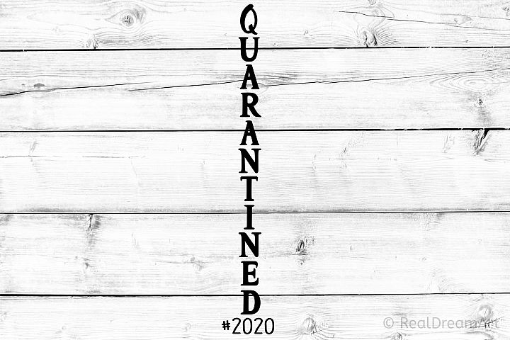Quarantined #2020 Porch Sign SVG, DXF, PNG, EPS