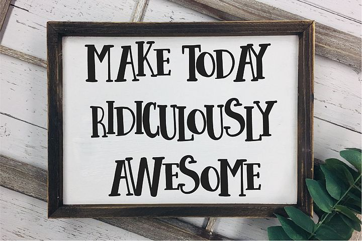 Make Today Ridiculously Awesome SVG, Sublimation, EPS PNG