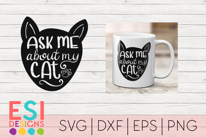 Ask me about my Cat |SVG DXF EPS PNG