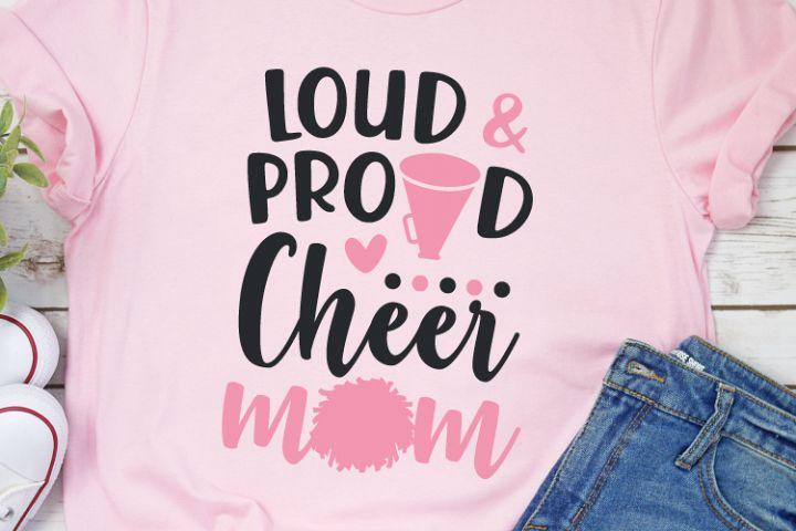 Loud and Proud Cheer Mom Svg, Cheerleader Svg, Mom Tshirt