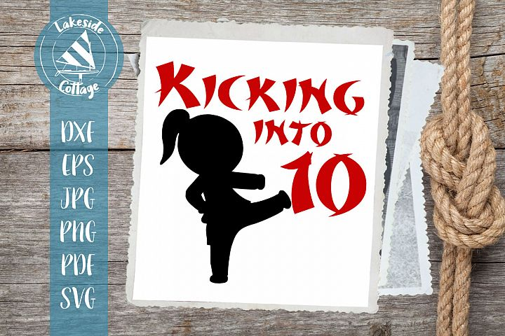 Kicking into 10 Girl- Martial Arts tenth Birthday SVG