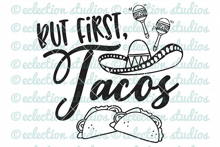But First Tacos SVG