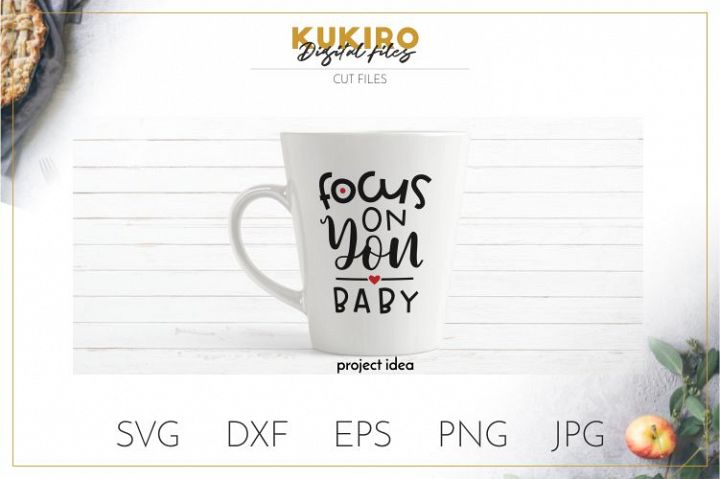 Focus on you, Baby SVG - Motivational SVG - Girl Boss