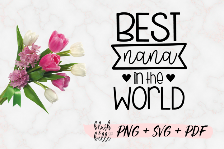 Best Nana in the World PNG, SVG, PDF