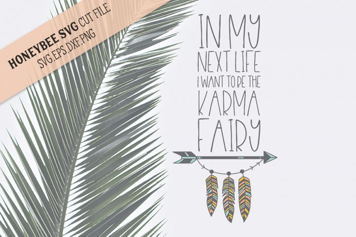 In My Next Life Karma Fairy SVG Cut File