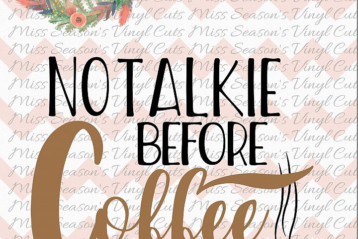 No Talkie before Coffee SVG Png Dxf EPS