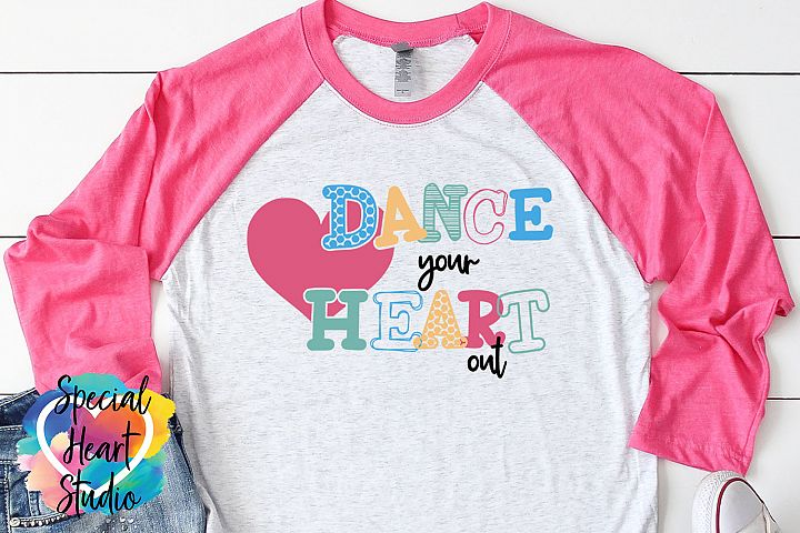 Dance Your Heart Out - Dance SVG